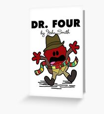 Dr Four Greeting Card