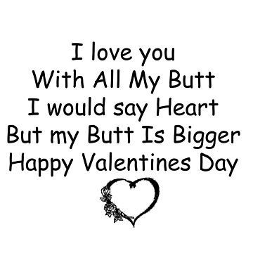 I Love you with all my butt - valentines day by Winkham