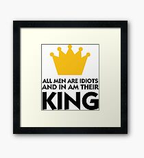 I married the king of idiots! Framed Print
