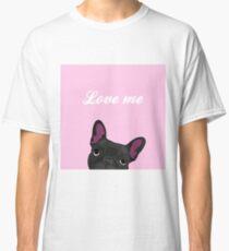 Love me! Classic T-Shirt