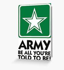 Die Armee: Tu, was du gesagt hast. Grußkarte