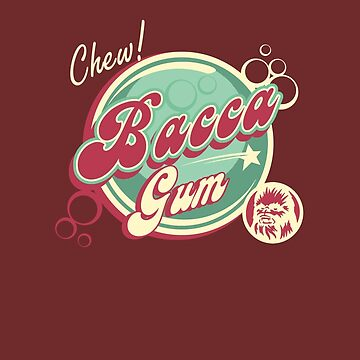 "Chew ""Bacca"" gum! by prunstedler"