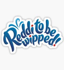 Reddi to be wipped! Sticker