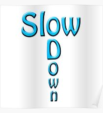 """""""Slow Down"""" typography Poster"""