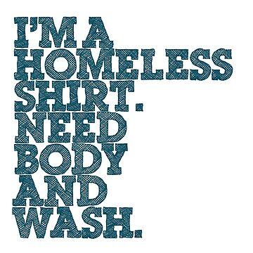 Homeless T-Shirt.... by razvannechifor