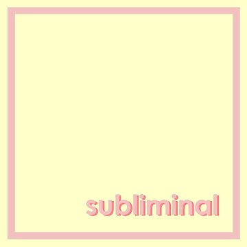 subliminal by jamillakhama