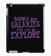 Books are Galaxies for us to EXPLORE iPad Case/Skin