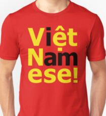 i am Việt Namese! T-Shirt