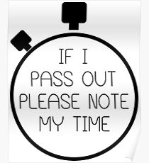 If I Pass Out Please Note My Time! Poster