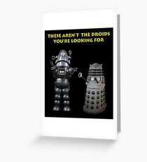 The Wrong Droids Greeting Card