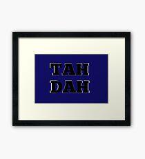 TAH DAH Framed Print
