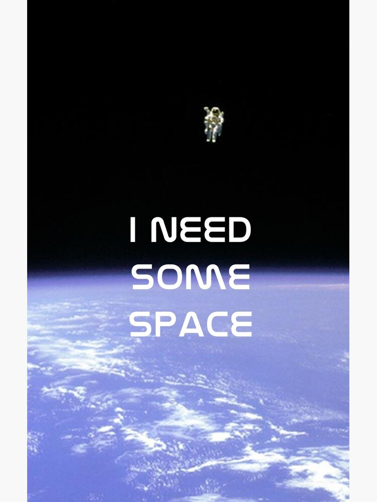 I Need Some Space by fawtytwo