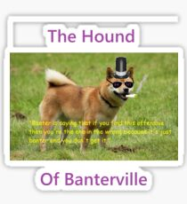 The Hound of Banterville Sticker