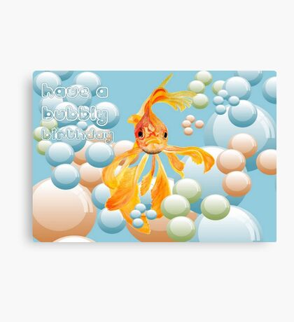 Have A Bubbly Birthday Canvas Print