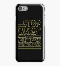 STOP WARS iPhone Case/Skin