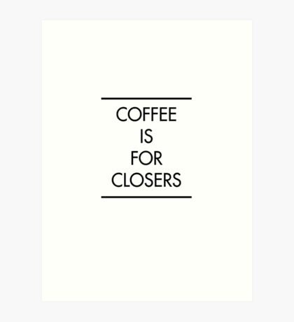 Always Be Closing: Art Prints | Redbubble
