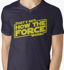 That's Not How the Force Works Men's V-Neck T-Shirt