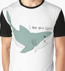I Think You're GREAT Graphic T-Shirt