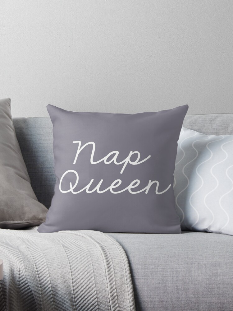 Quot Nap Queen Quot Throw Pillows By Birch Trail Boutique Redbubble