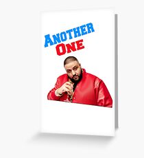 Another One! DJ Khaled! Greeting Card