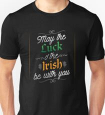 May The Luck O' The Irish Be With you Unisex T-Shirt