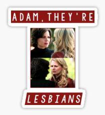 Adam, They're Lesbians Sticker