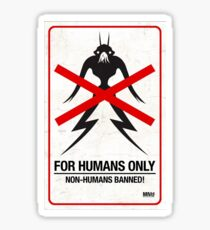 """District 9 """"For Humans Only"""" Sticker"""