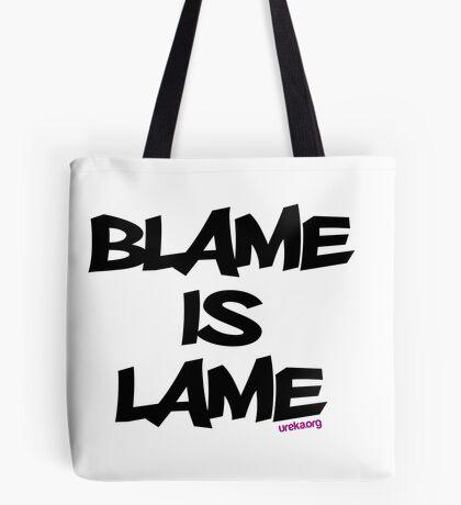 BLAME IS LAME! Tote Bag