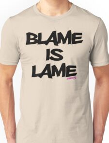 BLAME IS LAME! T-Shirt