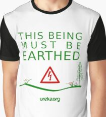 THIS BEING MUST BE EARTHED Graphic T-Shirt