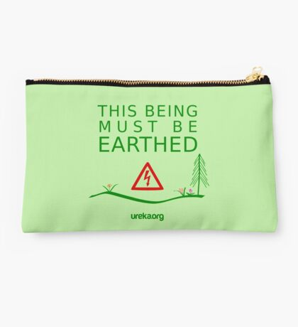 THIS BEING MUST BE EARTHED Studio Pouch
