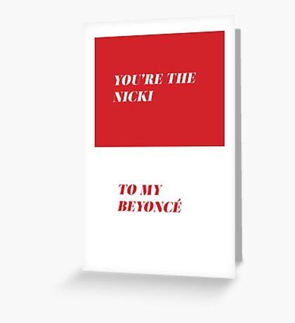 The Nicki to my Beyonce Greeting Card