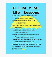 HIMYM Life Lessons Photographic Print