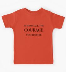 Summon All The Courage You Require (Black) Kids Tee
