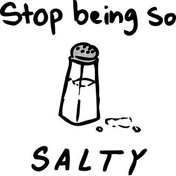 Stop Being So Salty (Version 2) de lasercatz