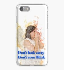 Don't look away. Don't even blink (Doctor Who) iPhone Case/Skin