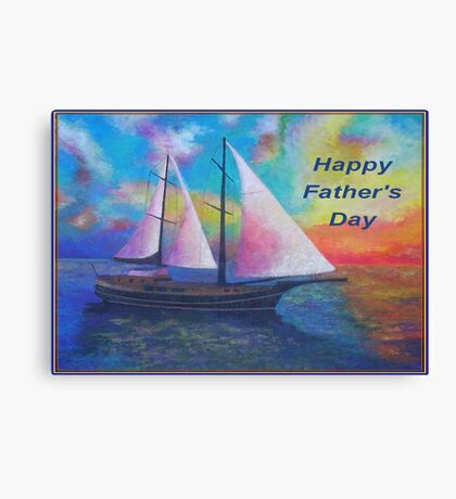 Happy Father's Day (Bodrum Gulet Cruise) Canvas Print
