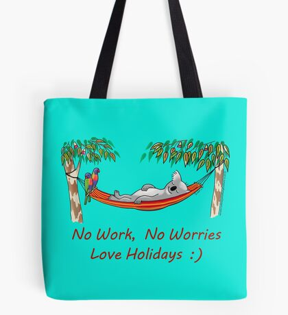 Hammock Sleeping Koala - No work, no worries Tote Bag