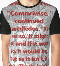 Contrariwise Continued Tweedledee - L Carroll Graphic T-Shirt