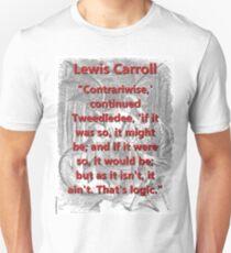 Contrariwise Continued Tweedledee - L Carroll Unisex T-Shirt