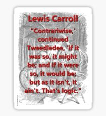 Contrariwise Continued Tweedledee - L Carroll Sticker