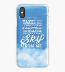 You Can't Take the Sky From Me - Blue Sky iPhone Case