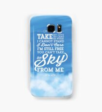 You Can't Take the Sky From Me - Blue Sky Samsung Galaxy Case/Skin