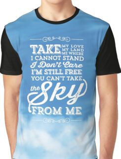 You Can't Take the Sky From Me - Blue Sky Graphic T-Shirt