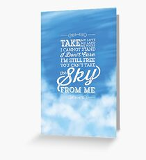 You Can't Take the Sky From Me - Blue Sky Greeting Card