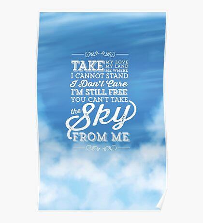 You Can't Take the Sky From Me - Blue Sky Poster