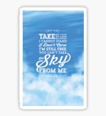 You Can't Take the Sky From Me - Blue Sky Sticker