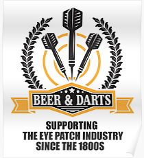 Beer & Darts supporting the eye patch industry since the 1980s Poster