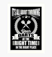 It's all about throwing your darts at the right time in the right place Art Print
