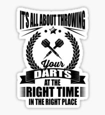 It's all about throwing your darts at the right time in the right place Sticker